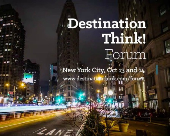 Learn why Destination Think Forum is a different kind of conference.