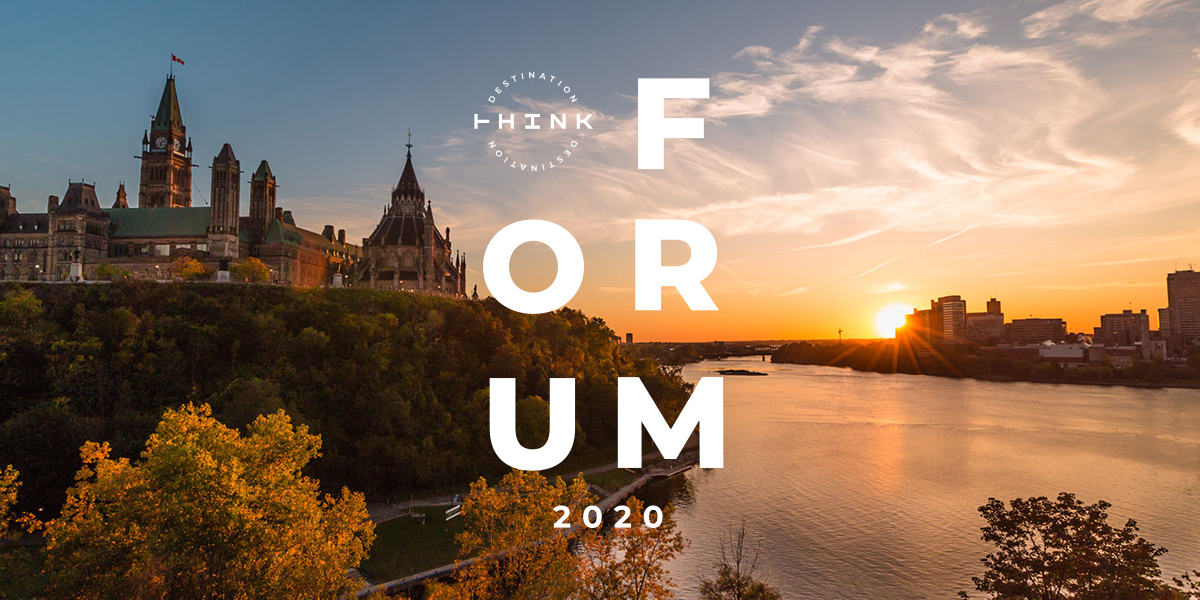 Destination Think's Forum 2020 event takes places in Ottawa on October 14-15, 2020